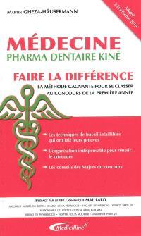 Médecine pharma dentaire kiné : faire la différence : la méthode gagnante pour se classer au concours de la première année