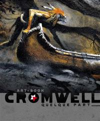Cromwell : quelque part : art book