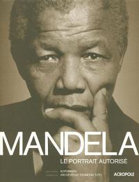 Mandela : le portrait autorisé