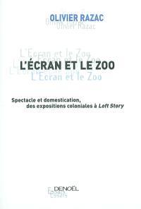 L'écran et le zoo : spectacle et domestication, des expositions coloniales à Loft story