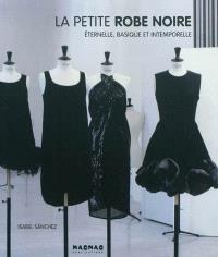La petite robe noire : éternelle, basique et intemporelle