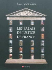 Les palais de justice de France : architecture, symboles, mobilier, beautés et curiosités