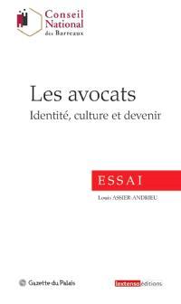 Les avocats : identité, culture et devenir : essai
