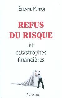 Refus du risque et catastrophes financières