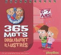 Les incollables, 6-7 ans : 365 mots drôlement illustrés