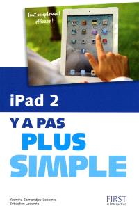 iPad 2 : y a pas plus simple