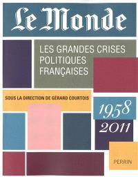 Les grandes crises politiques françaises : 1958-2011