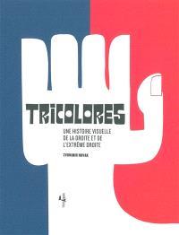 Tricolores : une histoire visuelle de la droite et de l'extrême droite