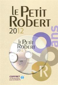Coffret Le Petit Robert de la langue française 2012 : le dictionnaire et le CD-ROM PC