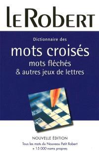 Dictionnaire des mots croisés, mots fléchés & autres jeux de lettres