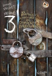 Les désastreuses aventures des orphelins Baudelaire : l'intégrale. Volume 3