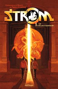 Strom. Volume 1, Le collectionneur
