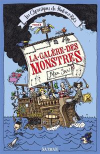Les chroniques de Pont-aux-Rats. Volume 2, La galère des monstres : grande aventure impliquant pirates, poisons et phénomènes
