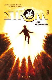 Strom. Volume 3, La 37e prophétie