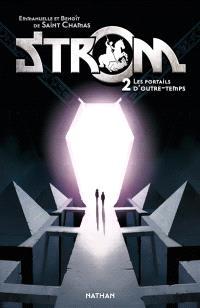Strom. Volume 2, Les portails d'outre-temps
