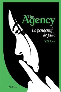 The Agency. Volume 1, Le pendentif de jade