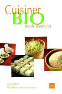 Cuisiner bio, mode d'emploi