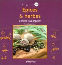 Epices et herbes : excitez vos papilles !