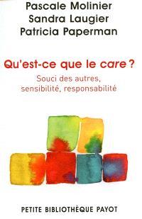 Qu'est-ce que le care ? : souci des autres, sensibilité, responsabilité