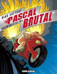 Pascal Brutal. Volume 3, Plus fort que les plus forts