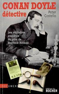 Conan Doyle détective : les véritables enquêtes du créateur de Sherlock Holmes : document