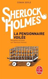Nouvelles archives sur Sherlock Holmes, La pensionnaire voilée