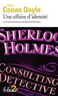 Une affaire d'identité : et autres aventures de Sherlock Holmes