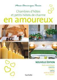 Chambres d'hôtes en amoureux : 108 maison d'hôtes et petits hôtels en France