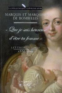 Lettres intimes, 1778-1782 : Que je suis heureuse d'être ta femme