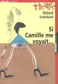 Si Camille me voyait...; Suivi de Les crabes ou Les hôtes et les hôtes