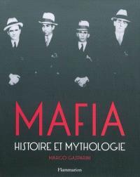 Mafia : histoire et mythologie