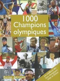 1.000 champions olympiques : les meilleurs des jeux Olympiques d'été et d'hiver