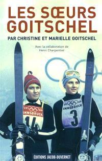 Les soeurs Goitschel : les étoiles des neiges
