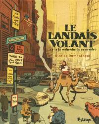 Le Landais volant. Volume 2, A la recherche du sexe volé