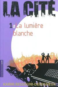 La Cité. Volume 1, La lumière blanche