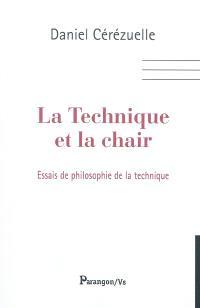 La technique et la chair : essais de philosophie de la technique