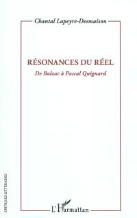 Résonances du réel : de Balzac à Pascal Quignard