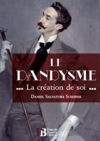 Le dandysme : la création de soi