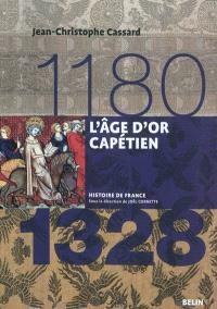 L'âge d'or capétien : 1180-1328