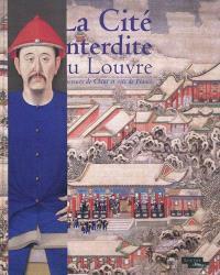 La Cité interdite au Louvre : empereurs de Chine et rois de France