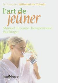 L'art de jeûner : manuel du jeûne thérapeutique Buchinger