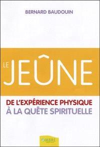 Le jeûne : de l'expérience physique à la quête spirituelle