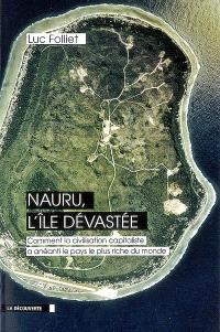 Nauru, l'île dévastée : comment la civilisation capitaliste a anéanti le pays le plus riche du monde