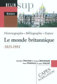Le monde britannique, 1815-1931 : historiographie, bibliographie, enjeux