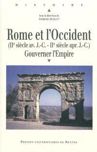Rome et l'Occident (IIe siècle av. J.-C.-IIe siècle apr. J.-C.) : gouverner l'Empire
