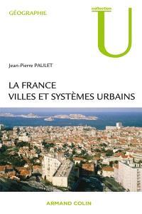 La France : villes et systèmes urbains