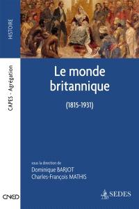 Le monde britannique : 1815-1931