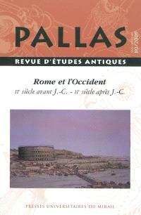 Pallas. n° 80, Rome et l'Occident : du IIe s. av. J.-C. au IIe s. apr. J.-C. : colloque de la SOPHAU, Lyon, 15-16 mai 2009