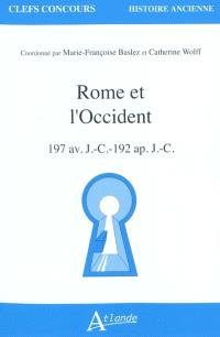 Rome et l'Occident : 197 av. J.-C.-192 apr. J.-C.