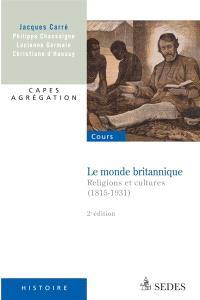 Le monde britannique : religions et cultures (1815-1931) : capes, agrégation